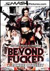 Beyond Fucked - Zombie Apocalypse Porn