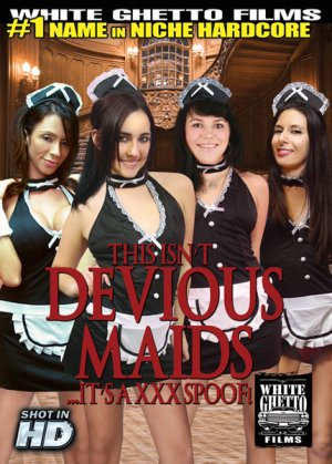 This Isn't Devious Maids ... It's a XXX Spoof!